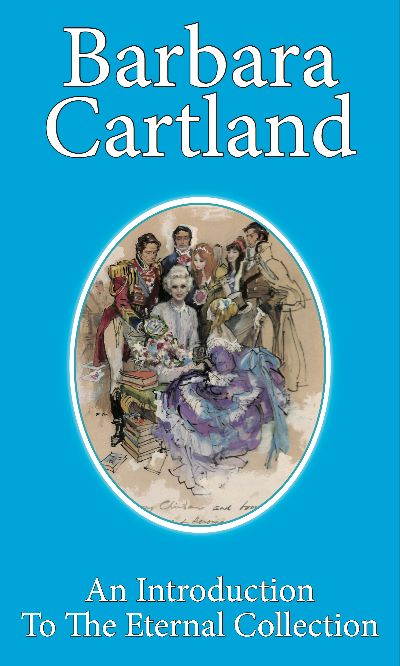 An Introduction to the Eternal Collection by Barbara Cartland